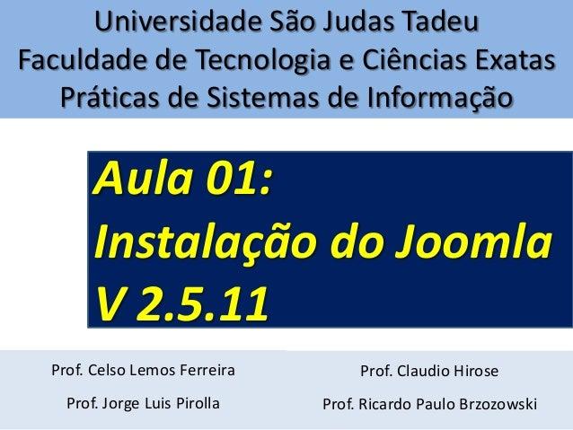 Universidade São Judas Tadeu Faculdade de Tecnologia e Ciências Exatas Práticas de Sistemas de Informação  Aula 01: Instal...