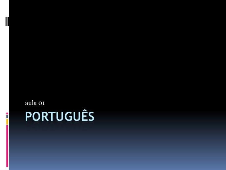 PORTUGUÊS<br />aula 01<br />