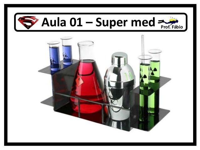 Aula 01 – Super med  Prof. Fábio