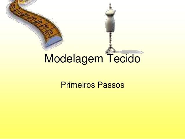 Modelagem Tecido  Primeiros Passos