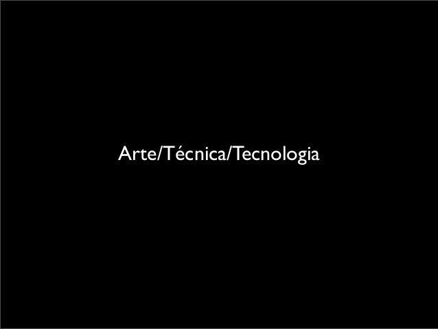 Arte/Técnica/Tecnologia