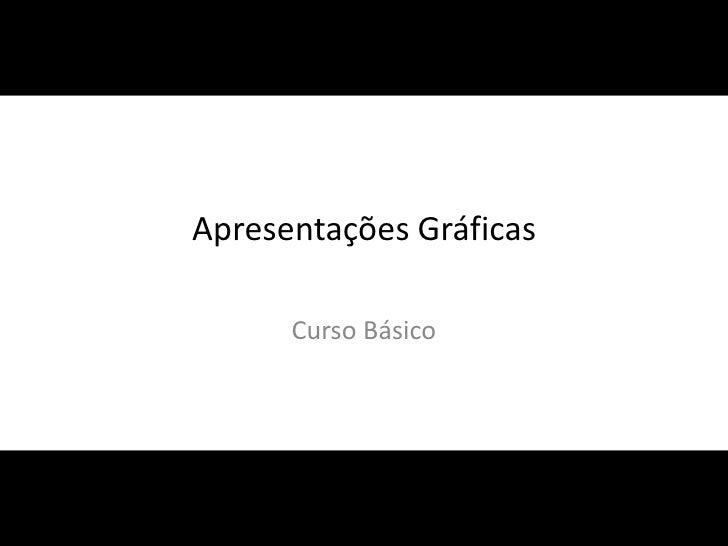 Apresentações Gráficas      Curso Básico                                Professor: Daniel Santos                         p...