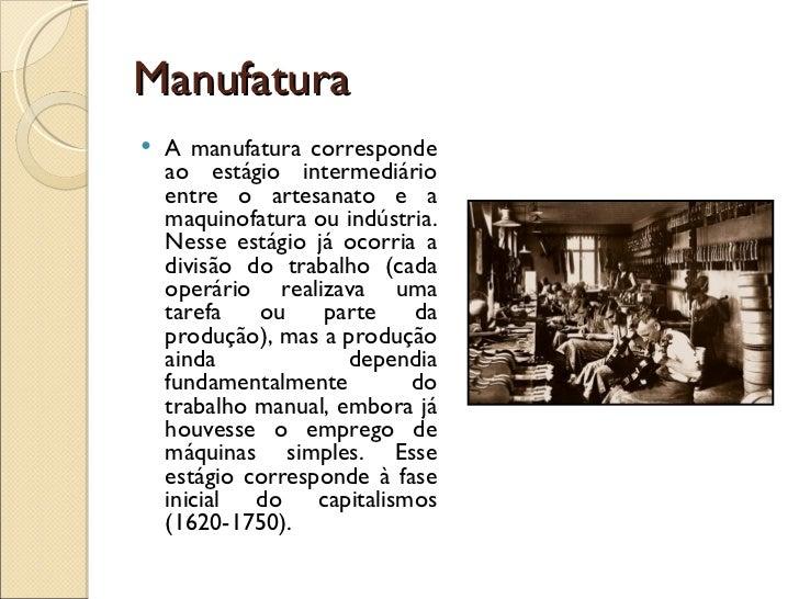 Aula 02 artesanato, manufatura e indústria