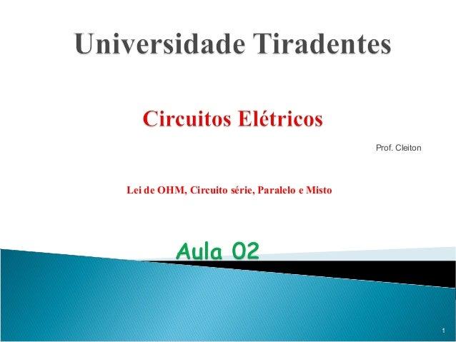 Prof. Cleiton Lei de OHM, Circuito série, Paralelo e Misto 1