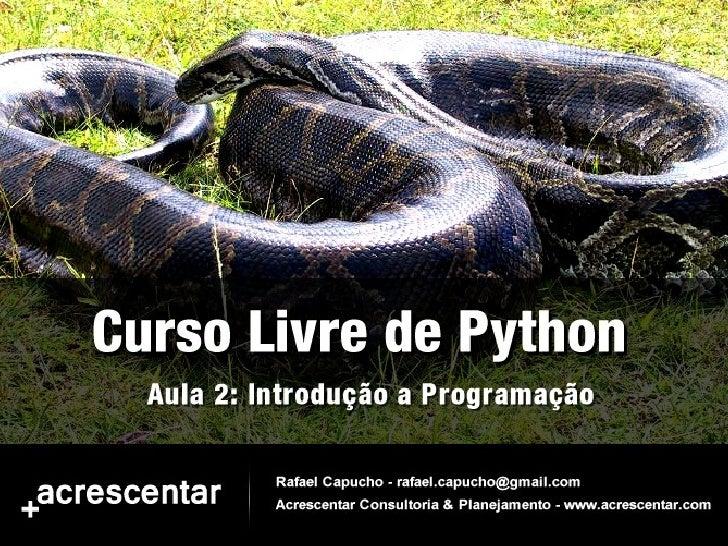 Curso Livre de Python - Aula 02/11 - Módulo I
