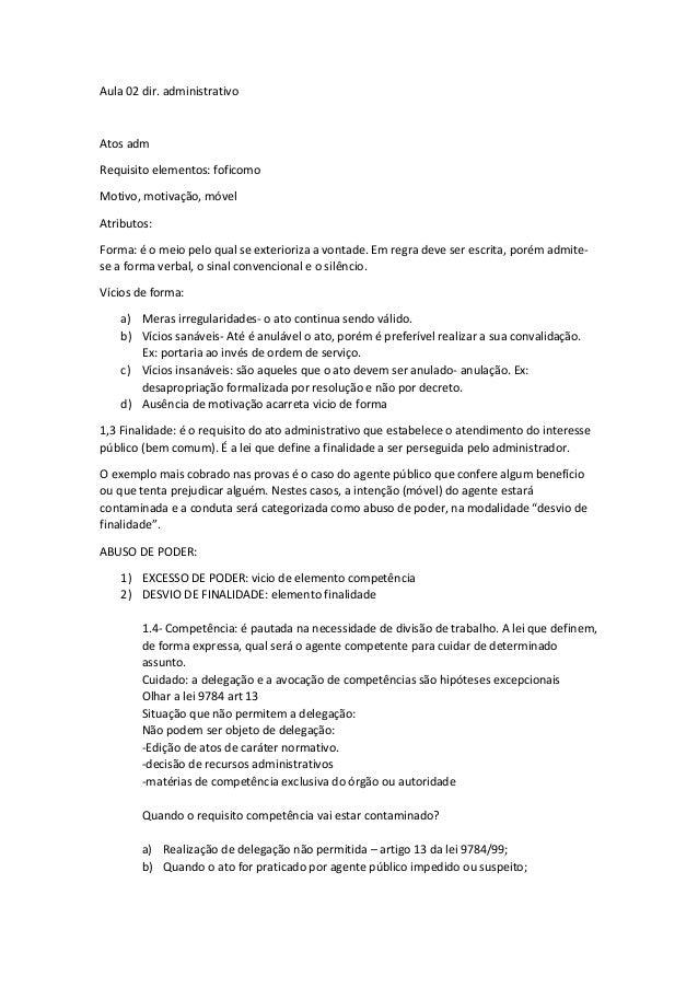 Aula 02 dir. administrativo  Atos adm Requisito elementos: foficomo Motivo, motivação, móvel Atributos: Forma: é o meio pe...