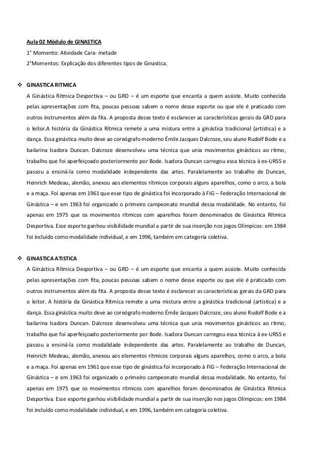 Aula 02 Módulo de GINASTICA 1° Momento: Atividade Cara- metade 2°Momentos: Explicação dos diferentes tipos de Ginastica. ...