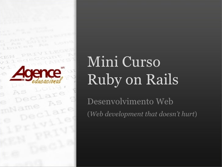 Mini Curso Ruby on Rails Desenvolvimento Web ( Web development that doesn't hurt )