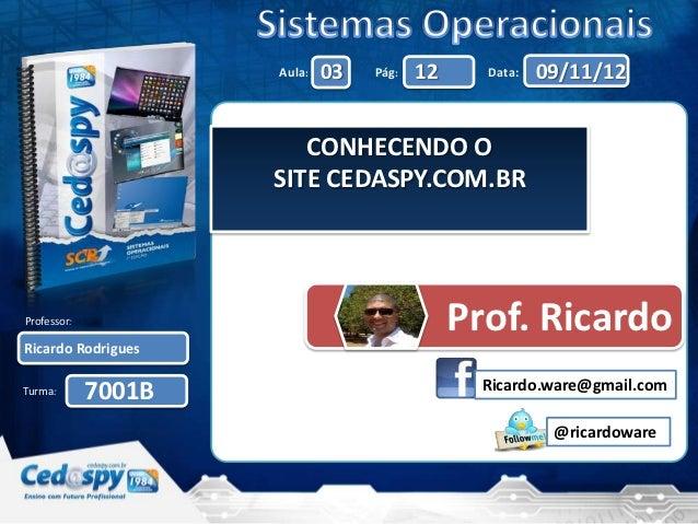 Aula:   03   Pág:   12     Data:   09/11/12                        CONHECENDO O                     SITE CEDASPY.COM.BRPro...