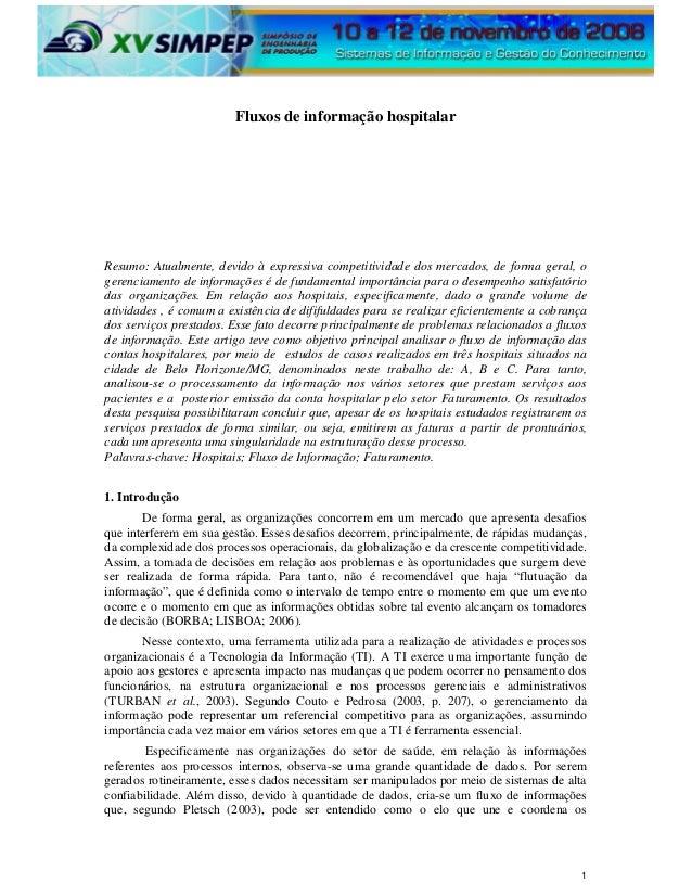 Fluxos de informação hospitalarResumo: Atualmente, devido à expressiva competitividade dos mercados, de forma geral, ogere...