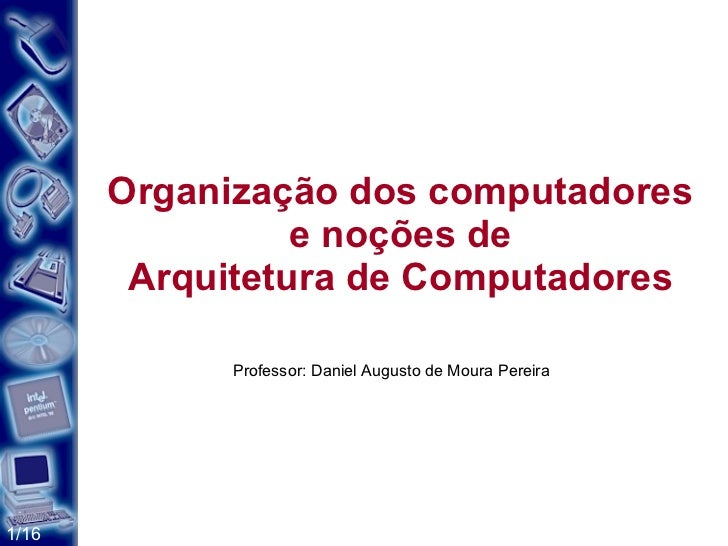 Aula04 arquiteturadecomputadores-110514073820-phpapp02