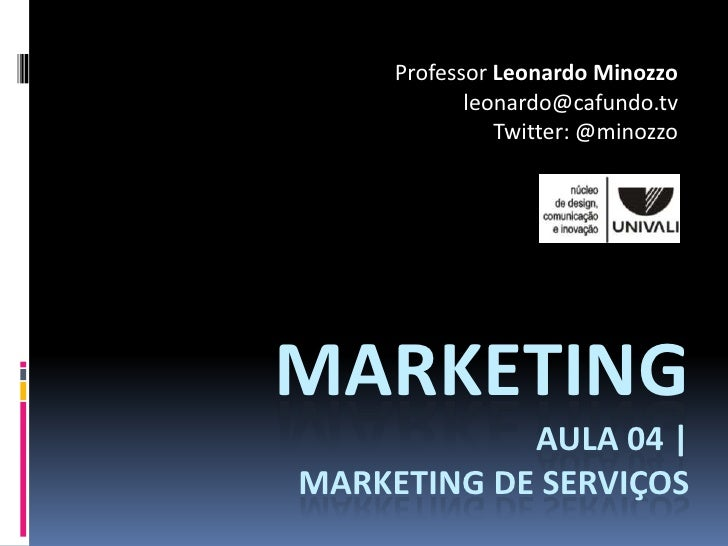 Professor Leonardo Minozzo             leonardo@cafundo.tv                Twitter: @minozzo     MARKETING             AULA...