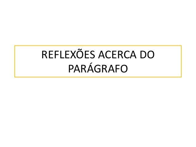 REFLEXÕES ACERCA DOPARÁGRAFO