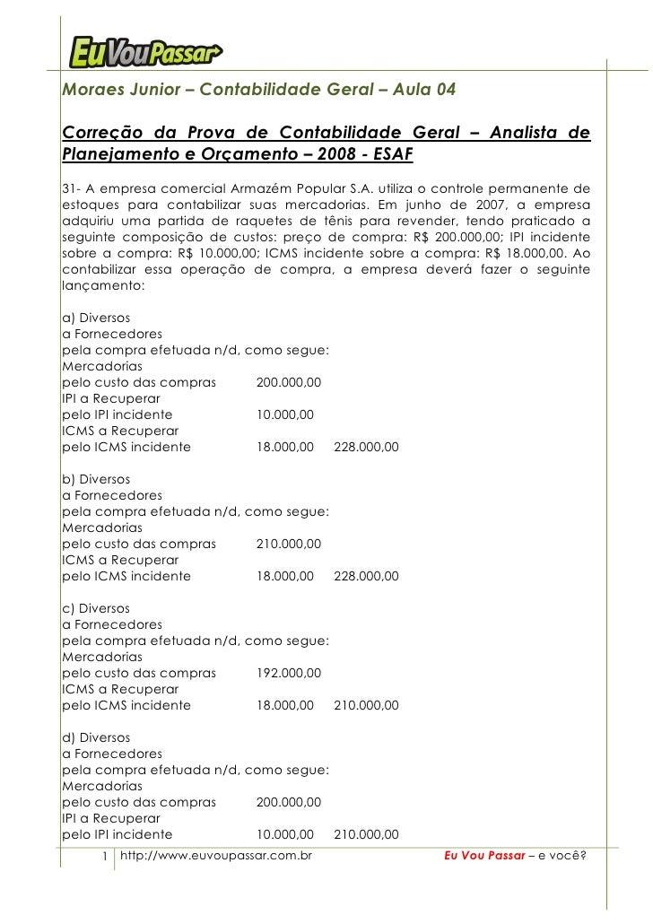 Moraes Junior – Contabilidade Geral – Aula 04  Correção da Prova de Contabilidade Geral – Analista de Planejamento e Orçam...