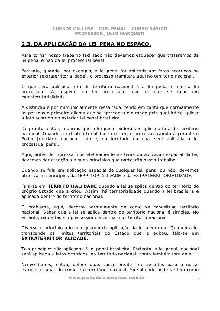 CURSOS ON-LINE – DIR. PENAL – CURSO BÁSICO                      PROFESSOR JÚLIO MARQUETI2.3. DA APLICAÇÃO DA LEI PENA NO E...