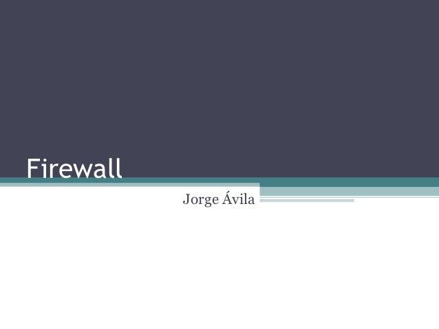 Firewall           Jorge Ávila