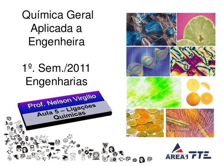 Química Geral Aplicada a Engenheira1º. Sem./2011 Engenharias