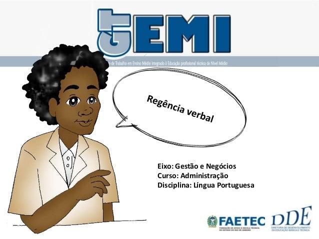Eixo: Gestão e Negócios Curso: Administração Disciplina: Língua Portuguesa