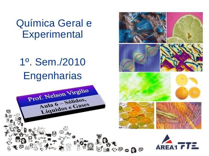 Química Geral e Experimental 1º. Sem./2010 Engenharias