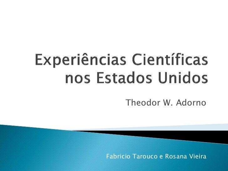 Aula 07 - Constituição do pensamento comunicacional - Adorno, Lima e Mattelart