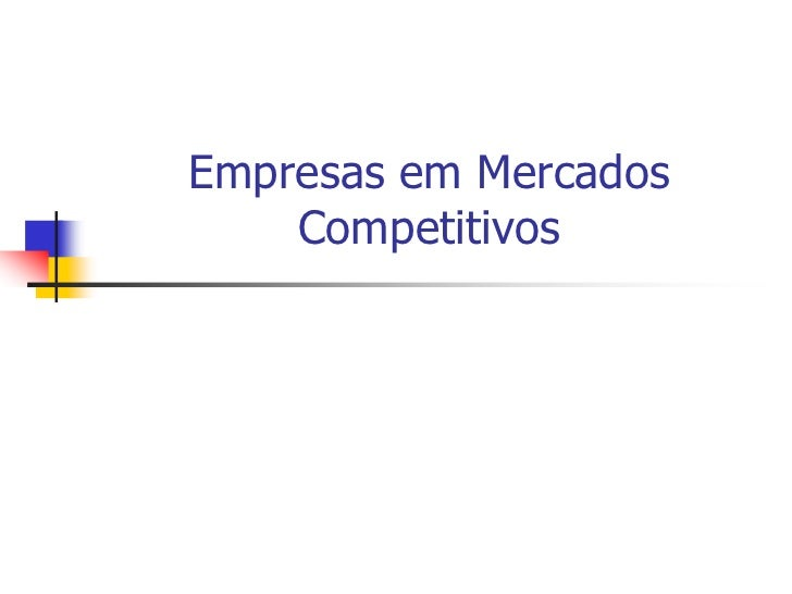 Empresas em Mercados    Competitivos