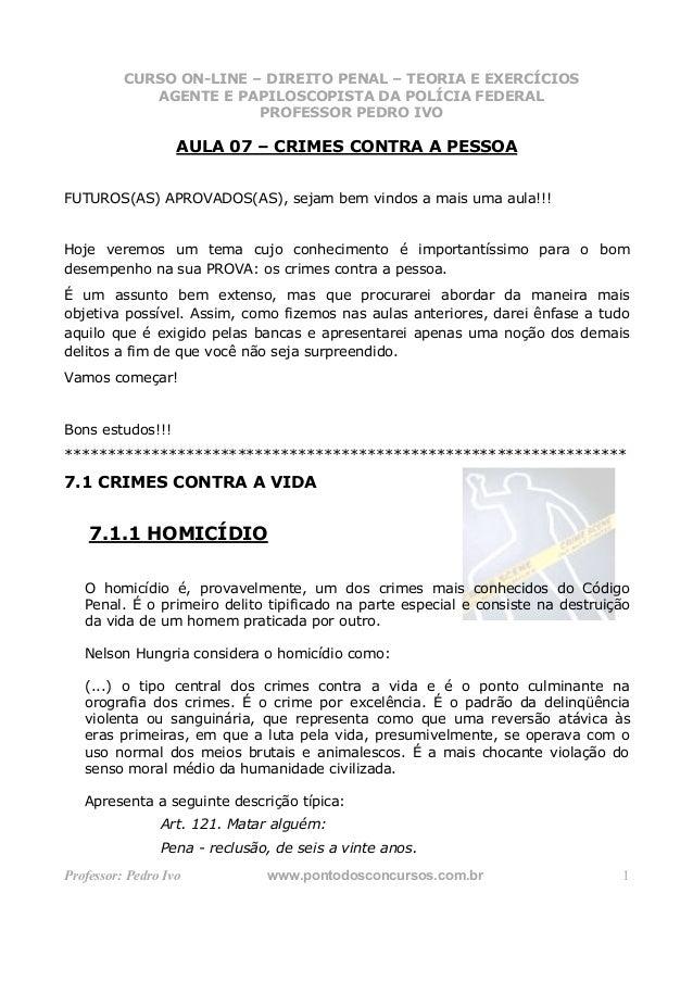 CURSO ON-LINE – DIREITO PENAL – TEORIA E EXERCÍCIOS             AGENTE ECURSO ON-LINE – DIREITO PENAL FEDERAL             ...