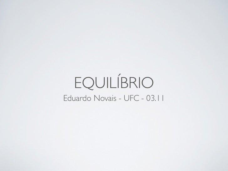 EQUILÍBRIOEduardo Novais - UFC - 03.11