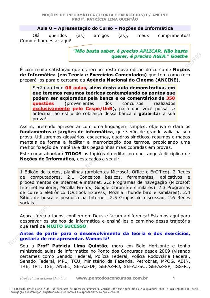 Nome99999999999                      NOÇÕES DE INFORMÁTICA (TEORIA E EXERCÍCIOS) P/ ANCINE                                ...