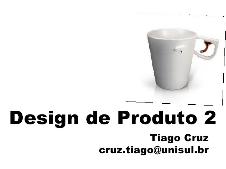 Aula1 - Introdução à disciplina Design de Produto 2