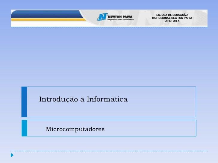 Introdução à Informática<br />Microcomputadores<br />