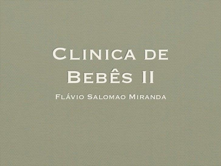 Clinica de Bebês IIFlávio Salomao Miranda