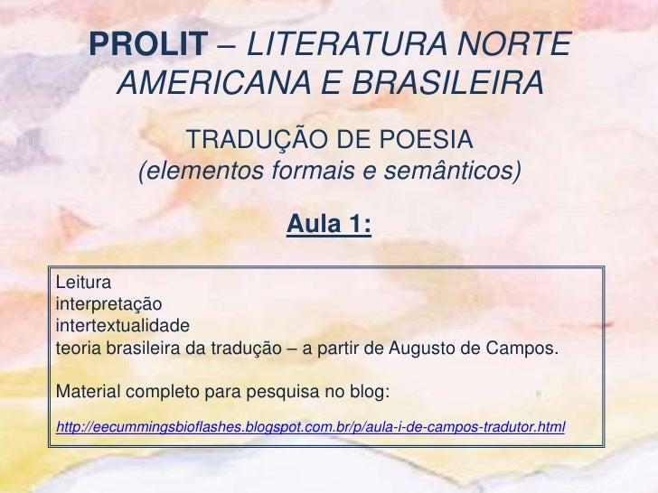 PROLIT – LITERATURA NORTE     AMERICANA E BRASILEIRA                TRADUÇÃO DE POESIA            (elementos formais e sem...