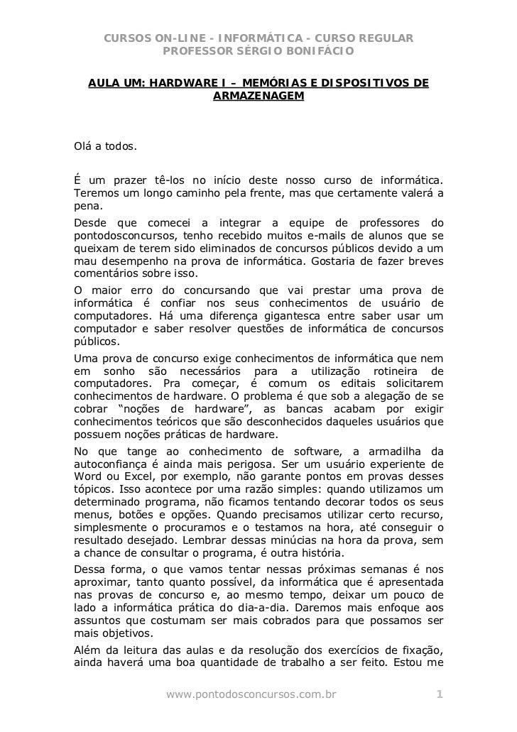 CURSOS ON-LINE - INFORMÁTICA - CURSO REGULAR             PROFESSOR SÉRGIO BONIFÁCIO  AULA UM: HARDWARE I – MEMÓRIAS E DISP...