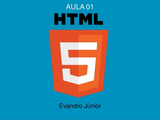 HTML5 Evandro Júnior AULA 01