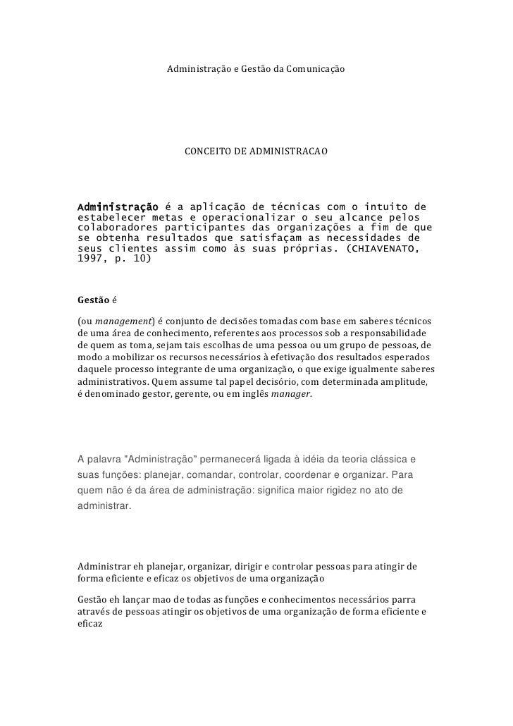 Administração e Gestão da Comunicação<br />CONCEITO DE ADMINISTRACAO<br />Administração é a aplicação de técnicas com o in...