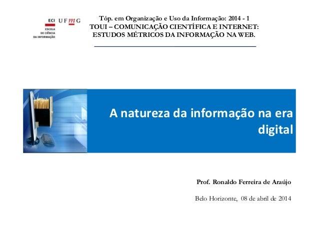 A natureza da informação na era digital Tóp. em Organização e Uso da Informação: 2014 - 1 TOUI – COMUNICAÇÃO CIENTÍFICA E ...