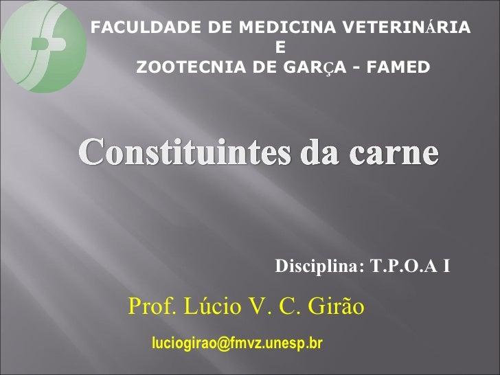 FACULDADE DE MEDICINA VETERINÁRIA                E    ZOOTECNIA DE GARÇA - FAMED                      Disciplina: T.P.O.A ...
