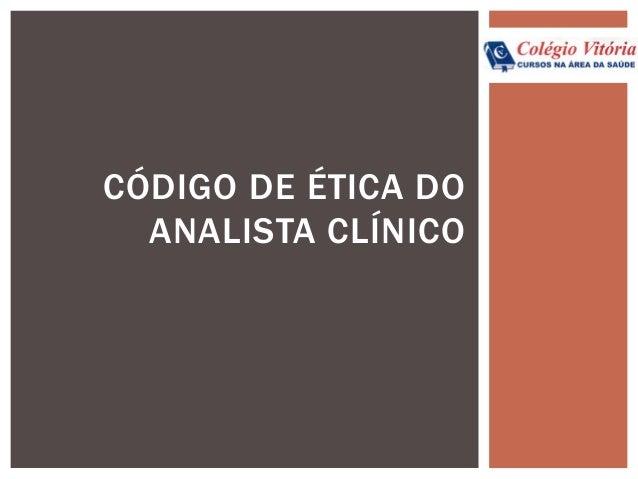 CÓDIGO DE ÉTICA DO ANALISTA CLÍNICO