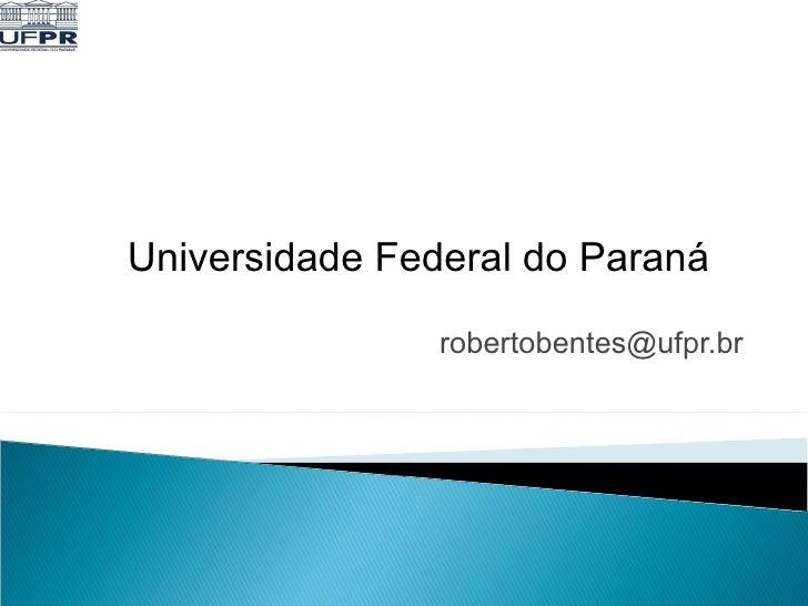 [email_address] Universidade Federal do Paraná