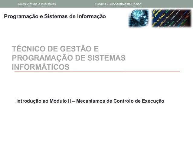 Programação e Sistemas de InformaçãoTÉCNICO DE GESTÃO EPROGRAMAÇÃO DE SISTEMASINFORMÁTICOSIntrodução ao Módulo II – Mecani...