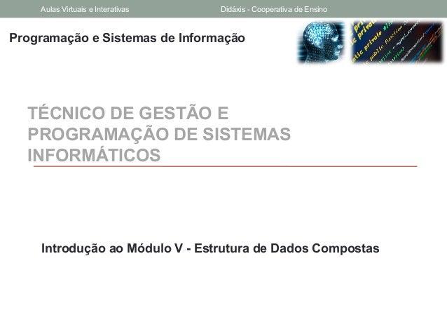 Programação e Sistemas de InformaçãoTÉCNICO DE GESTÃO EPROGRAMAÇÃO DE SISTEMASINFORMÁTICOSIntrodução ao Módulo V - Estrutu...