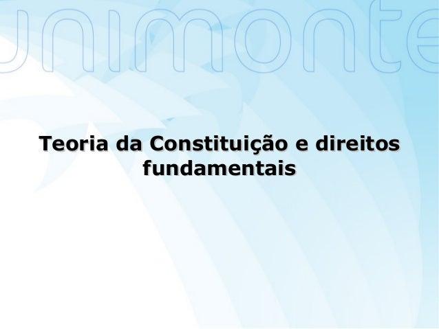 Teoria da Constituição e direitosTeoria da Constituição e direitos fundamentaisfundamentais