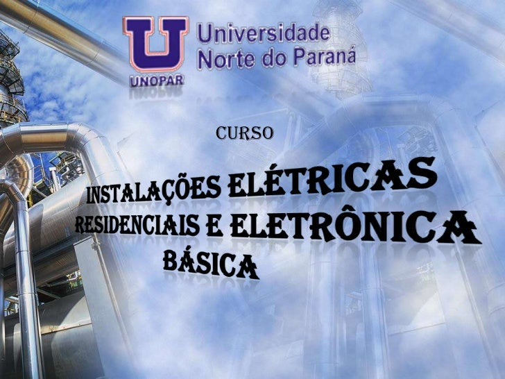 Curso<br />Instalações Elétricas Residenciais e Eletrônica Básica<br />