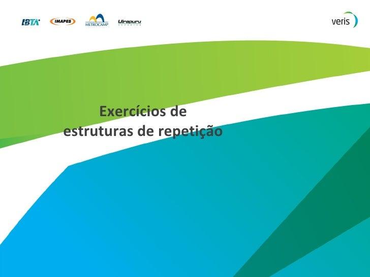 Exercícios de estruturas de repetição