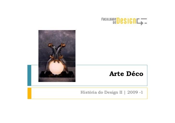 Arte Déco  História do Design II | 2009 -1