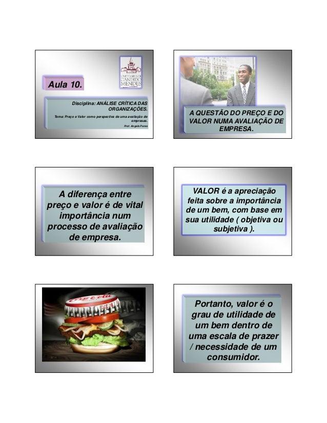 28/01/2014  Aula 10. Disciplina: ANÁLISE CRÍTICA DAS ORGANIZAÇÕES. Tema: Preço e Valor como perspectiva de uma avaliação d...