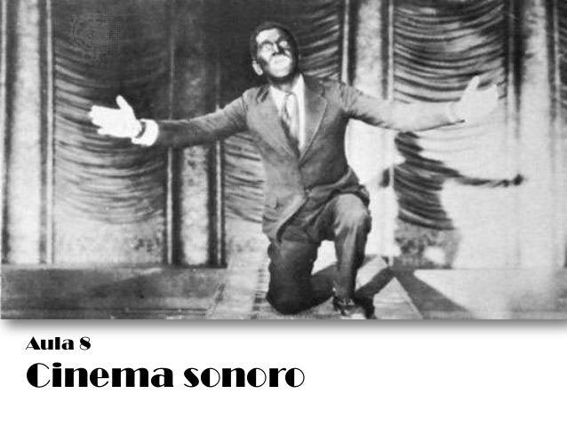 Aula 10 - Primeiros Filmes Sonoros