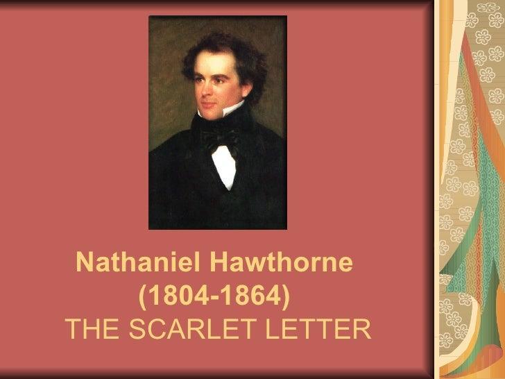 Nathaniel Hawthorne  (1804-1864)   THE SCARLET LETTER