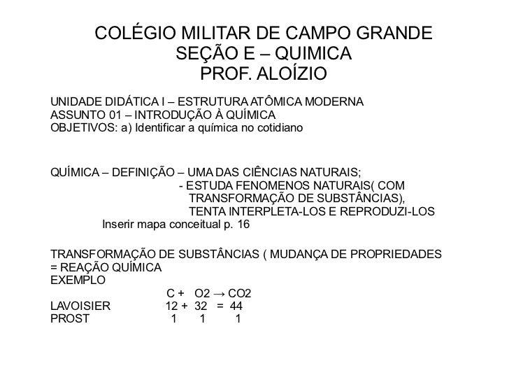 COLÉGIO MILITAR DE CAMPO GRANDE SEÇÃO E – QUIMICA PROF. ALOÍZIO UNIDADE DIDÁTICA I – ESTRUTURA ATÔMICA MODERNA ASSUNTO 01 ...