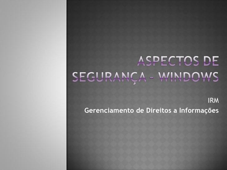 IRM Gerenciamento de Direitos a Informações